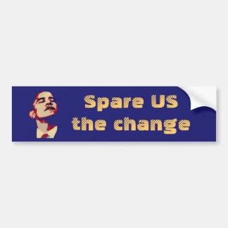 Spare US the change Bumper Sticker