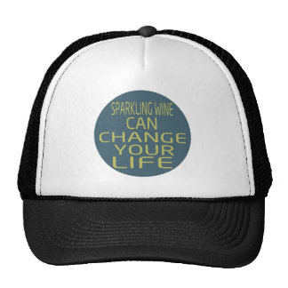 Sparkling Wine Can Change Your Life Trucker Hat