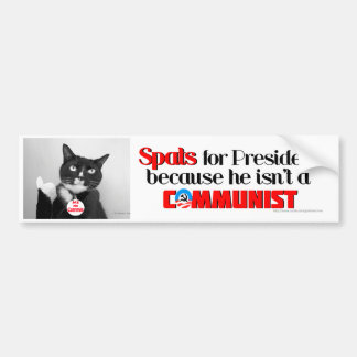 Spats,No Commie Cat for President bumper sticker