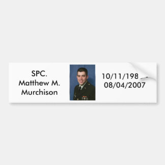 Spc Matthew M. Murchison Bumper Sticker