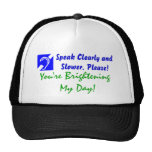 Speak Clearly and Slower, Please! Trucker Hats