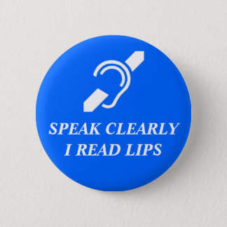 Speak Clearly, I Read Lips 6 Cm Round Badge