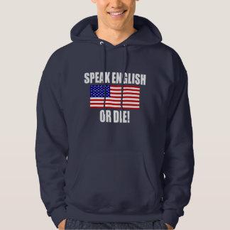 Speak English Or Die Hoodie