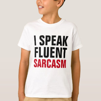 Speak Fluent Sarcasm T-Shirt
