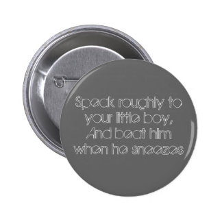 Speak roughly pinback buttons