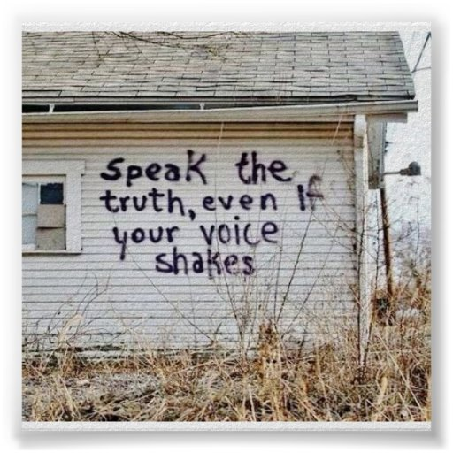 Speak The Truth! Even If Your Voice Shakes! Poster
