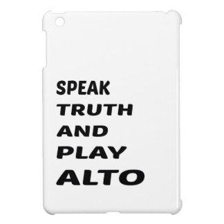 Speak Truth and play Alto. iPad Mini Covers