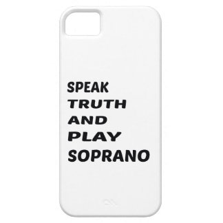Speak Truth and play Soprano. iPhone 5 Covers