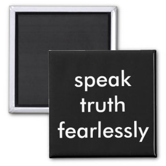 speak truth fearlessly square magnet
