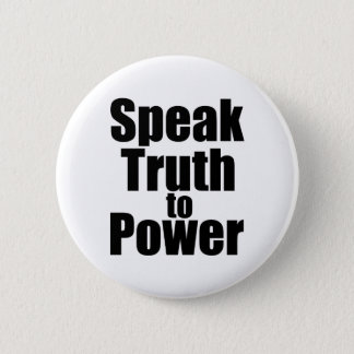 Speak Truth to Power 6 Cm Round Badge