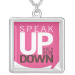 Speak Up When You're Down Necklace