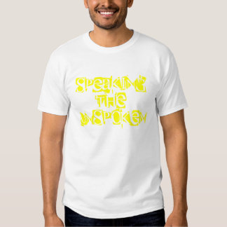 SpeakingThe Unspoken T-shirts