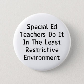 Special Ed Teachers 6 Cm Round Badge
