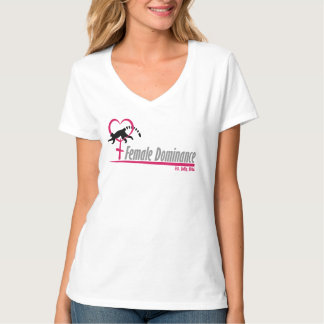 Special Female Dominance T-shirt