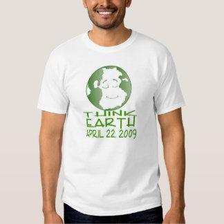 SPECIAL FOR EARTH DAY APRIL 22, 2009 TEE SHIRTS