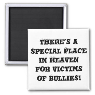 Special Place in Heaven for Victims of Bullies Magnets