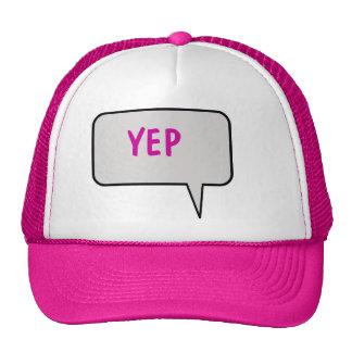 Speech Bubble Saying Yep Hat