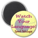 "Speech Pathologist ""Watch Your Language"" 6 Cm Round Magnet"