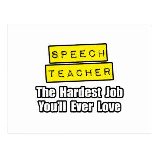 Speech Teacher...Hardest Job You'll Ever Love Postcard