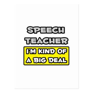 Speech Teacher .. I'm Kind of a Big Deal Postcard
