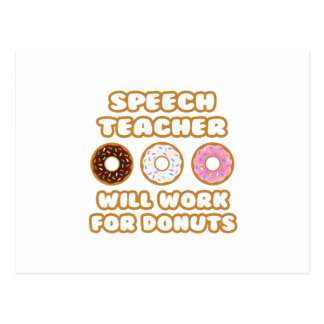 Speech Teacher .. Will Work For Donuts Postcard