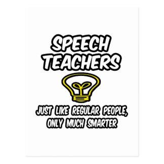Speech Teachers...Regular People, Only Smarter Postcard
