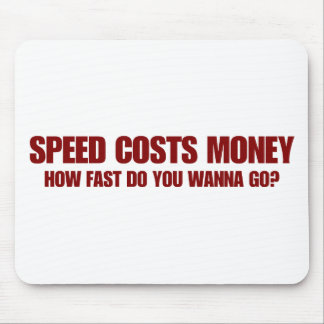 Speed Costs Money Mouse Pad