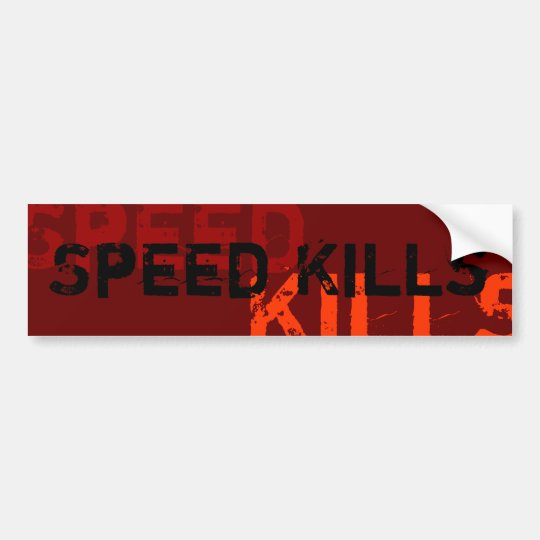 Speed Kills bumper sticker