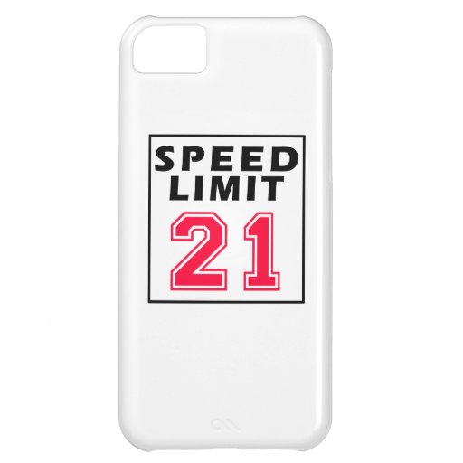 Speed limit 21 birthday designs case for iPhone 5C