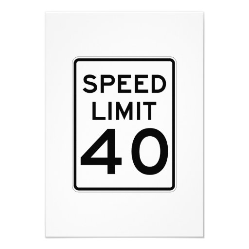 Speed Limit 40 MPH Sign Personalized Announcements