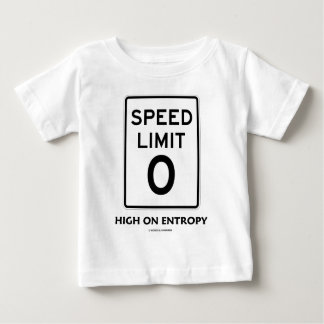Speed Limit Zero (0) High On Entropy (Sign Humor) Baby T-Shirt