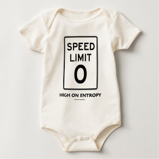 Speed Limit Zero (0) High On Entropy (Sign Humor) Bodysuits