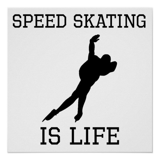 Speed Skating Is Life Poster