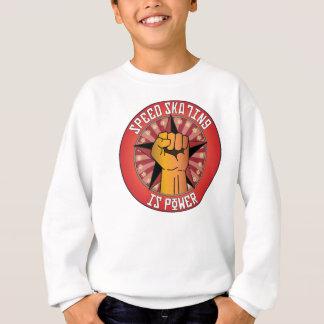 Speed Skating Is Power Sweatshirt