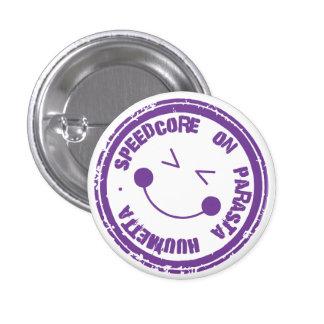 Speedcore on parasta huumetta rintanappi/button 3 cm round badge