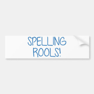 Spelling Rools Bumper Sticker