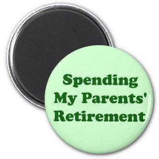 Spending My Parents' Retirement 6 Cm Round Magnet