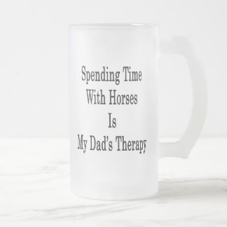 Spending Time With Horses Is My Dad's Therapy Coffee Mug