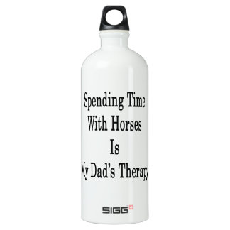 Spending Time With Horses Is My Dad's Therapy SIGG Traveller 1.0L Water Bottle
