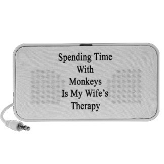 Spending Time With Monkeys Is My Wife's Therapy iPod Speakers