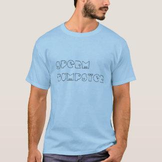 SpermDumpster T-Shirt
