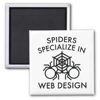 Spiders Specialize In Web Design Square Magnet