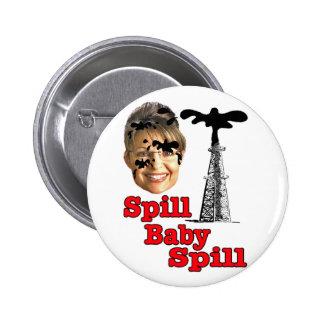 spill baby spill... 6 cm round badge
