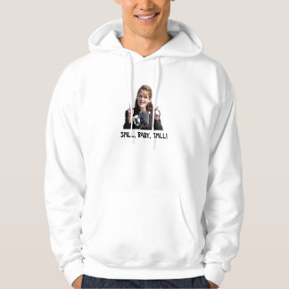 Spill, Baby, Spill! Hooded Sweatshirt