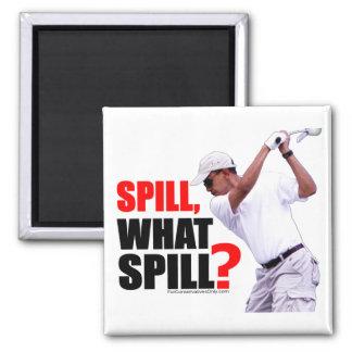 Spill, What Spill? Square Magnet