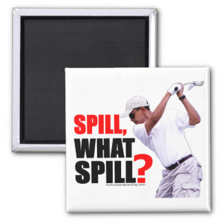 Spill, What Spill? Square Magnet