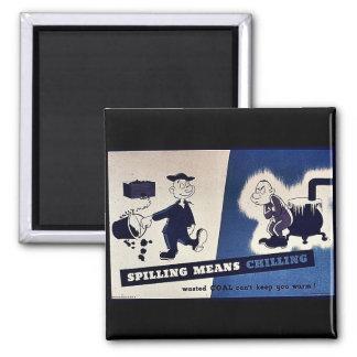 Spilling Means Chilling Magnets