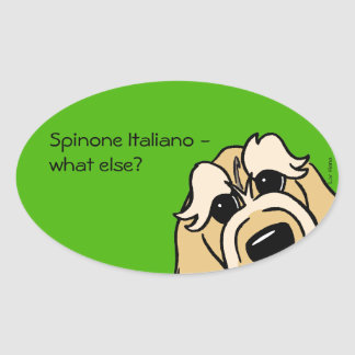Spinone Italiano - does else what? Oval Sticker
