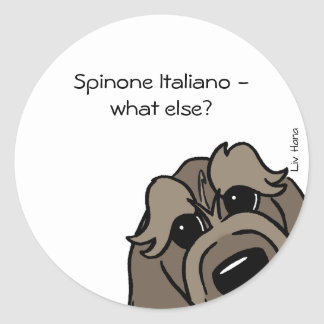 Spinone Italiano - does else what? Round Sticker