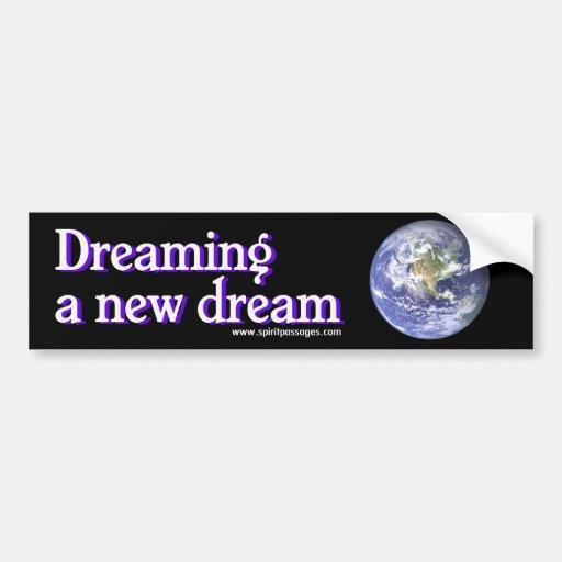 Spirit Passages Dreaming a new Dream Sticker Bumper Sticker